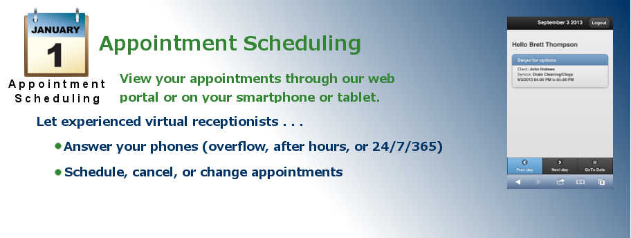 Telephone answering service virtual receptionists can schedule, cancel, or change your appointments!